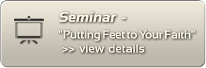 "Seminar: ""Putting Feet to Your Faith"" - view details"