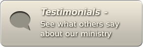 Testimonials: See what others say about our ministry